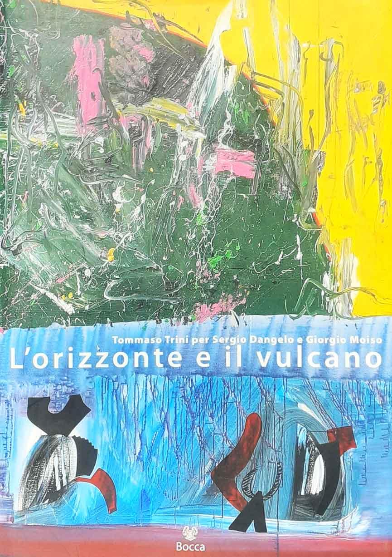 L'orizzonte e il vulcano - Giorgio Moiso e Sergio Dangelo